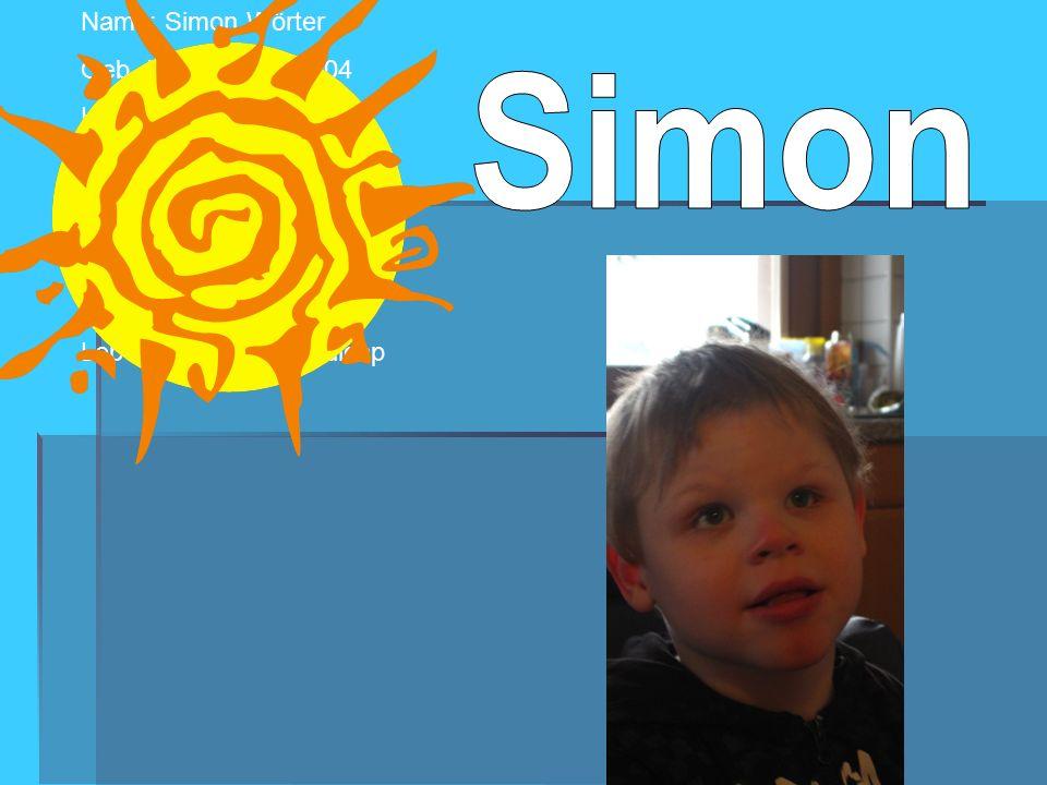Simon Name: Simon Wörter Geb.-Datum: 27.8.2004 Haarfarbe: blond