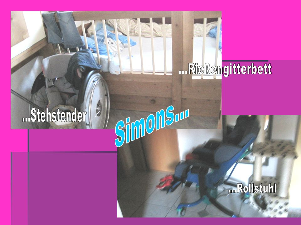 ...Rießengitterbett Simons... ...Stehstender ...Rollstuhl