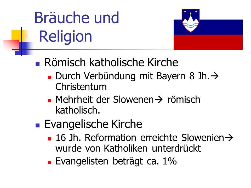 Bräuche und Religion Römisch katholische Kirche Evangelische Kirche