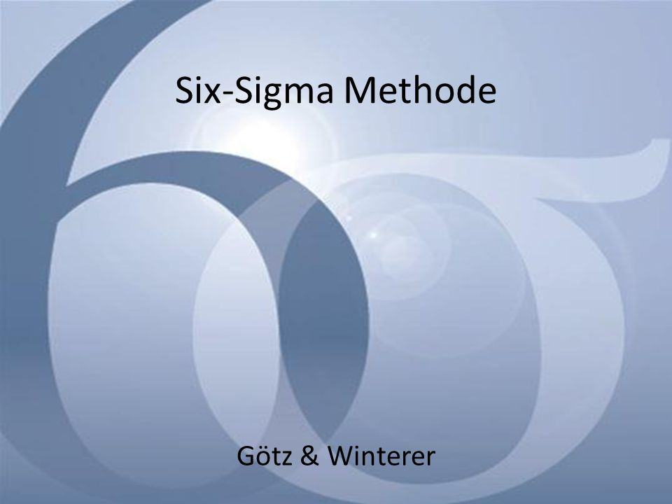 Six-Sigma Methode Götz & Winterer