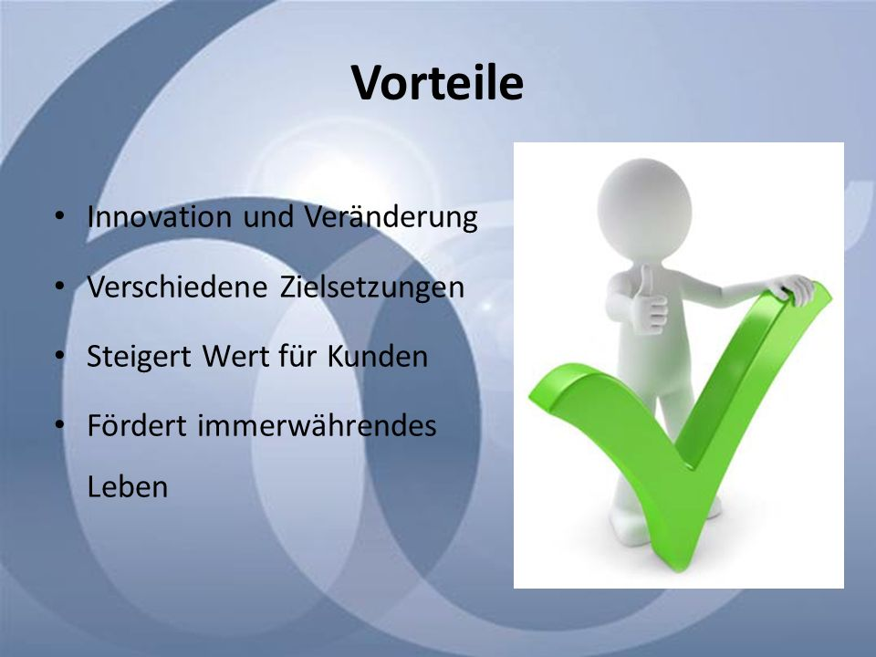 Vorteile Innovation und Veränderung Verschiedene Zielsetzungen