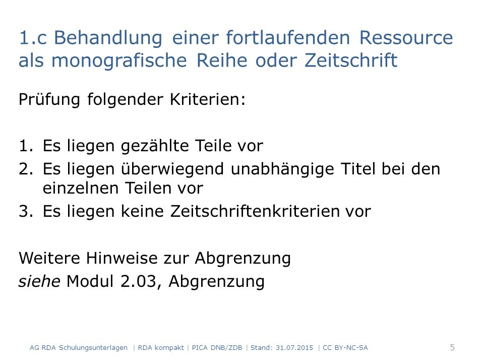 1.c Behandlung einer fortlaufenden Ressource als monografische Reihe oder Zeitschrift