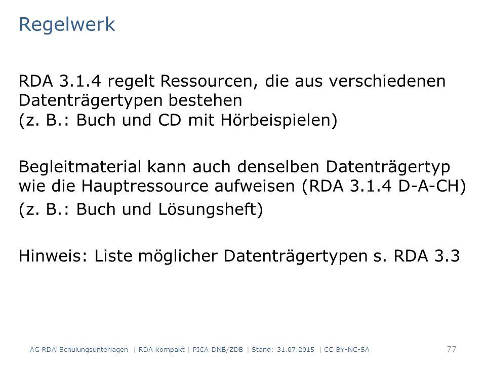 Regelwerk RDA 3.1.4 regelt Ressourcen, die aus verschiedenen Datenträgertypen bestehen (z. B.: Buch und CD mit Hörbeispielen)