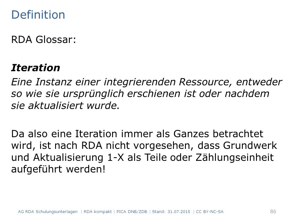 Definition RDA Glossar: Iteration