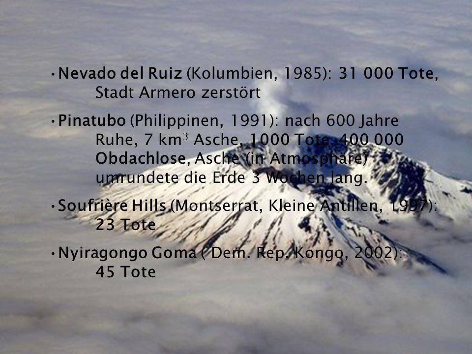Nevado del Ruiz (Kolumbien, 1985): 31 000 Tote, Stadt Armero zerstört