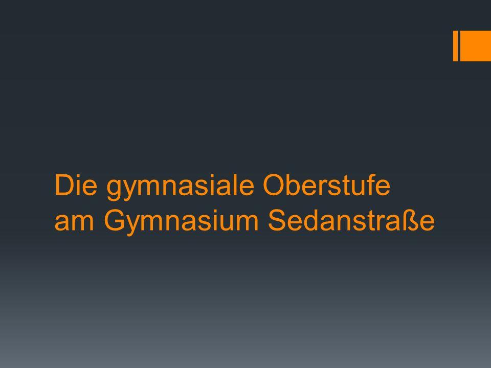 Die gymnasiale Oberstufe am Gymnasium Sedanstraße