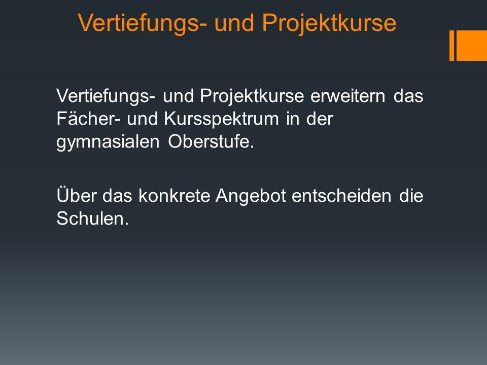 Vertiefungs- und Projektkurse