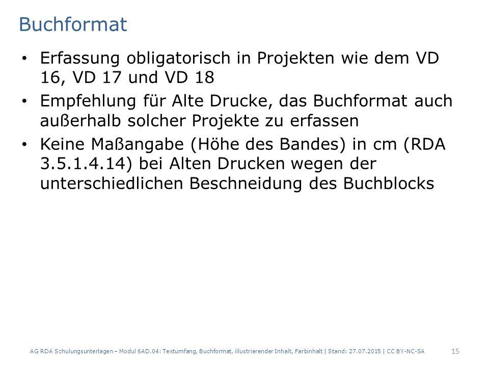 Buchformat Erfassung obligatorisch in Projekten wie dem VD 16, VD 17 und VD 18.