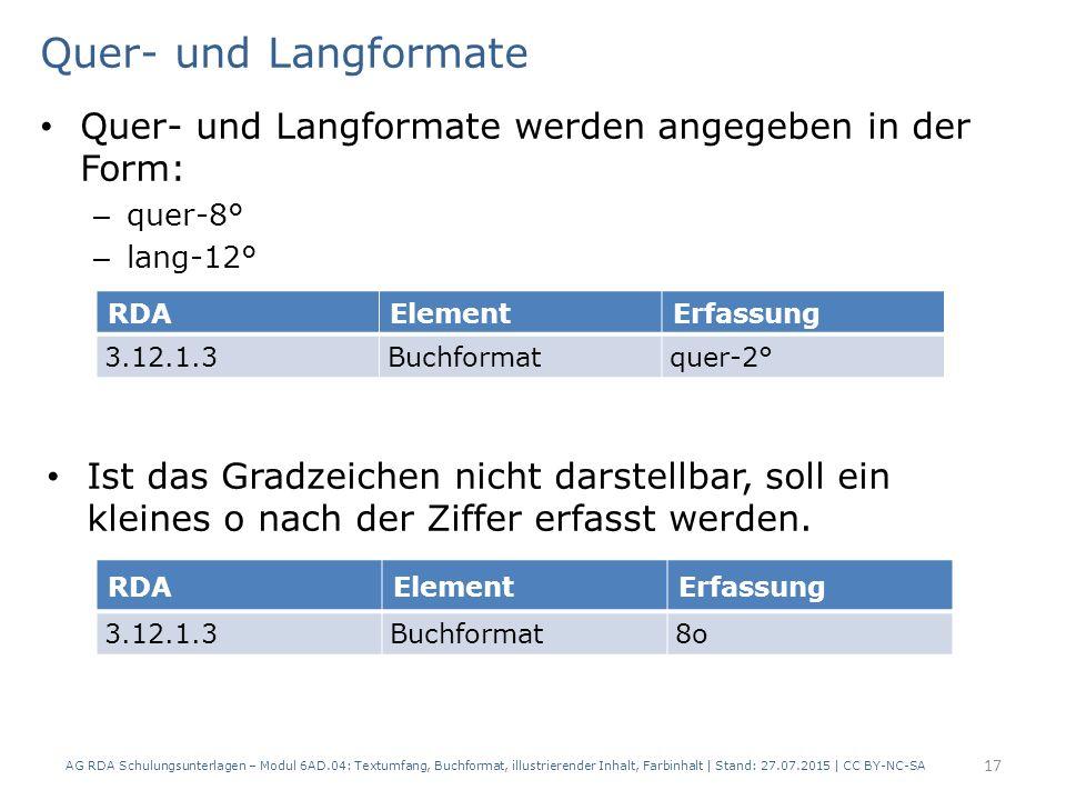 Quer- und Langformate Quer- und Langformate werden angegeben in der Form: quer-8° lang-12°