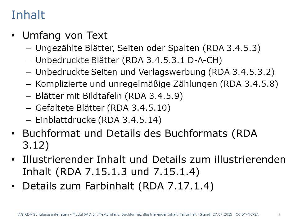 Inhalt Umfang von Text. Ungezählte Blätter, Seiten oder Spalten (RDA 3.4.5.3) Unbedruckte Blätter (RDA 3.4.5.3.1 D-A-CH)