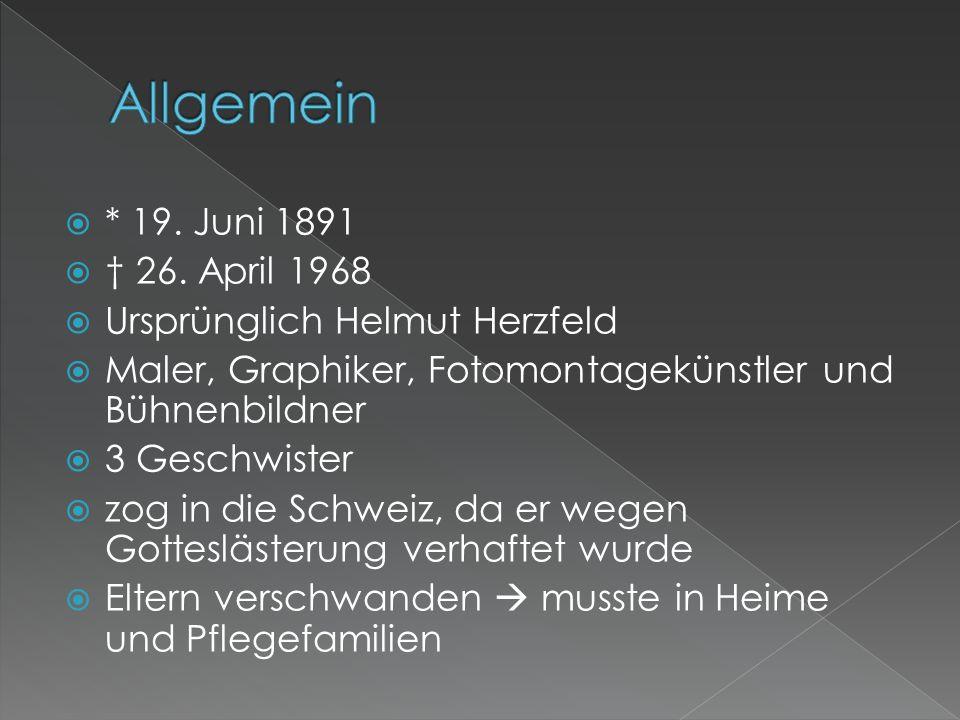 Allgemein * 19. Juni 1891 † 26. April 1968