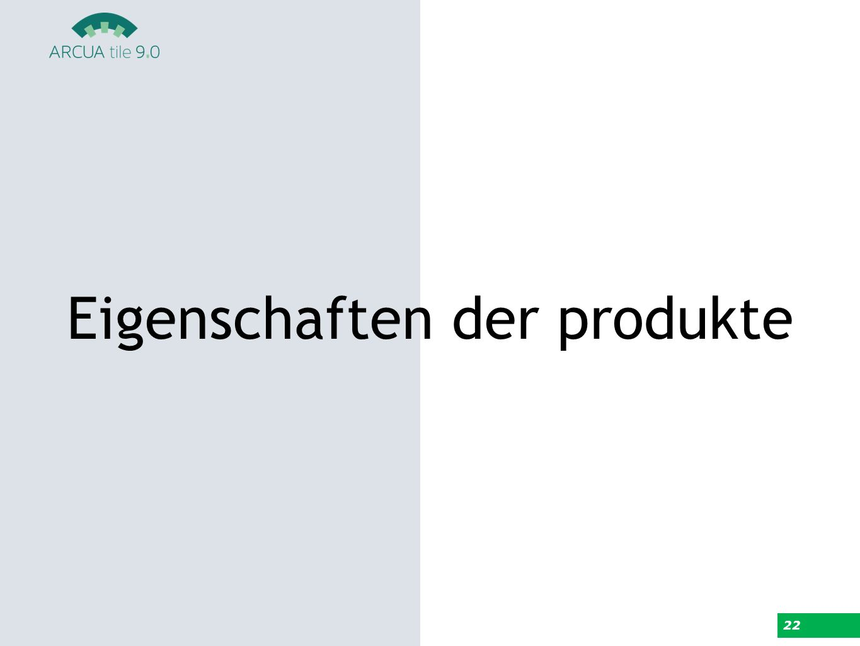 Eigenschaften der produkte