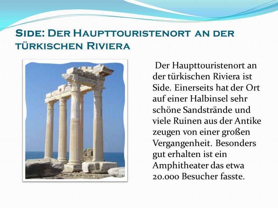 Side: Der Haupttouristenort an der türkischen Riviera