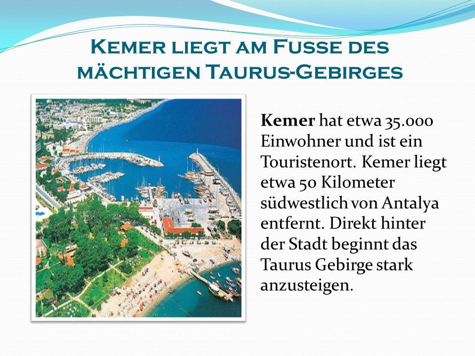 Kemer liegt am Fuße des mächtigen Taurus-Gebirges