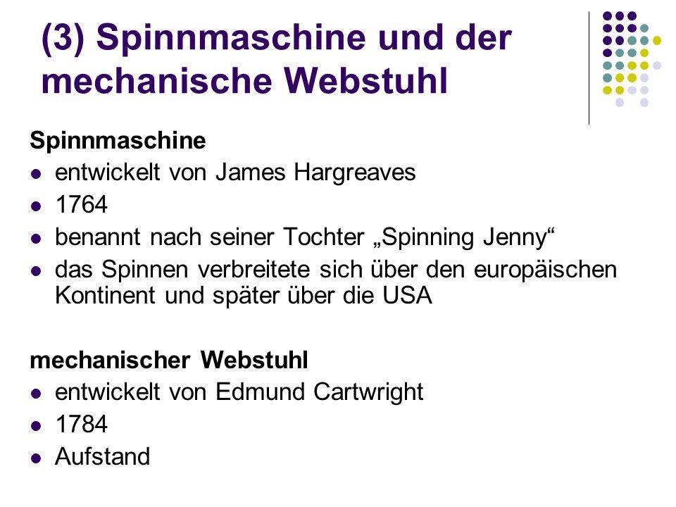 (3) Spinnmaschine und der mechanische Webstuhl