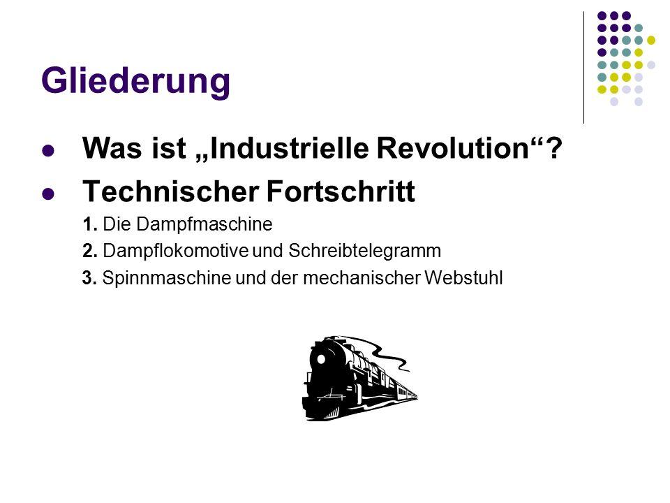 """Gliederung Was ist """"Industrielle Revolution Technischer Fortschritt"""