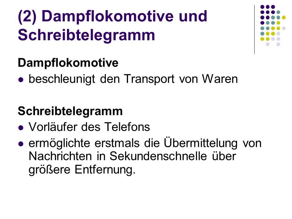 (2) Dampflokomotive und Schreibtelegramm
