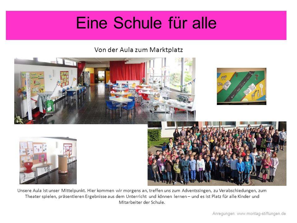 Eine Schule für alle Von der Aula zum Marktplatz