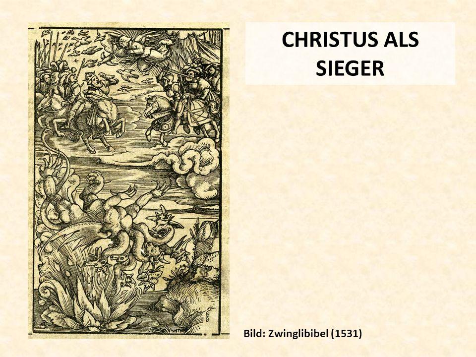 CHRISTUS ALS SIEGER Bild: Zwinglibibel (1531)