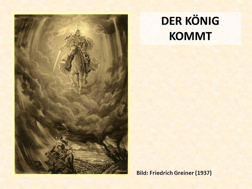 DER KÖNIG KOMMT Bild: Friedrich Greiner (1937)