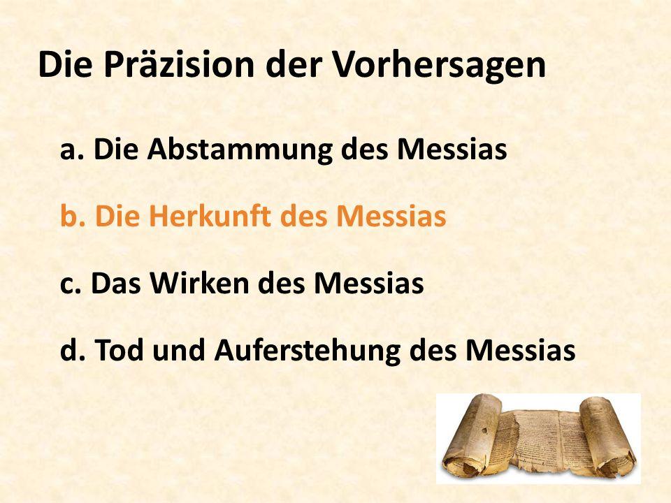Die Präzision der Vorhersagen a. Die Abstammung des Messias b