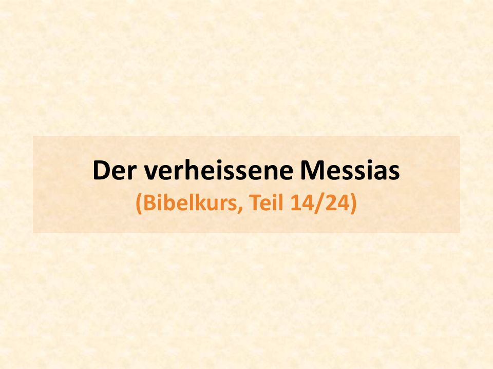 Der verheissene Messias