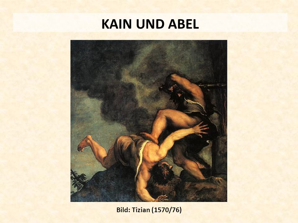 KAIN UND ABEL Bild: Tizian (1570/76)