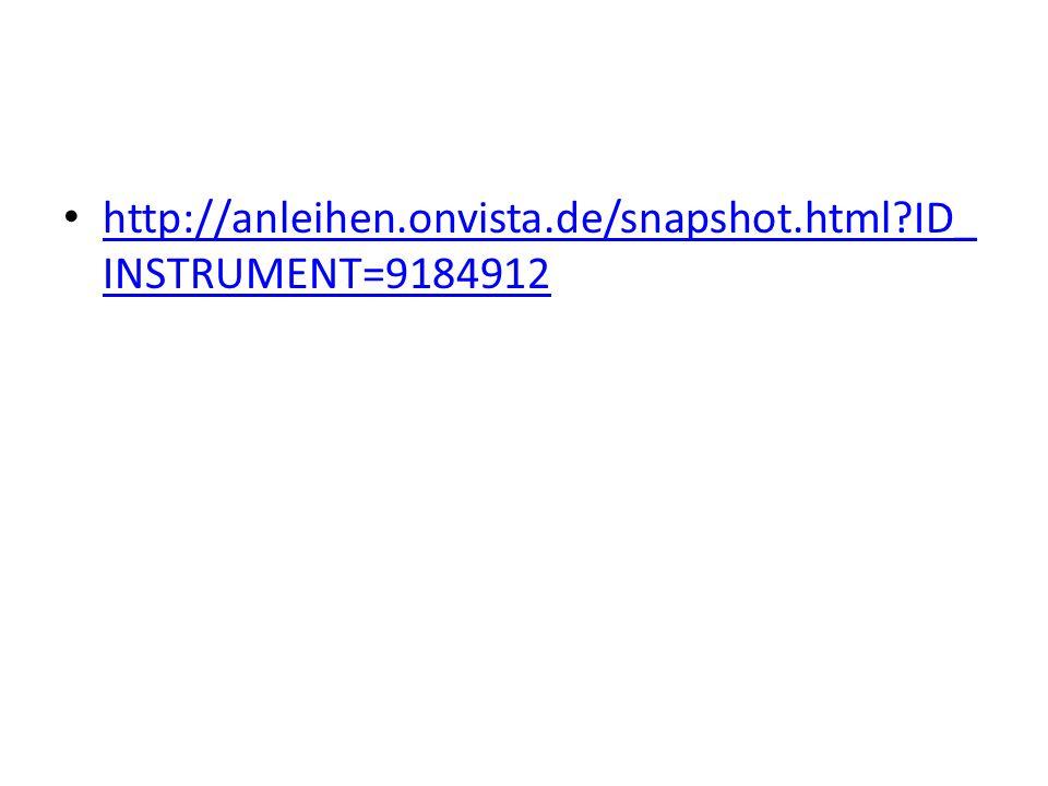 http://anleihen.onvista.de/snapshot.html ID_INSTRUMENT=9184912