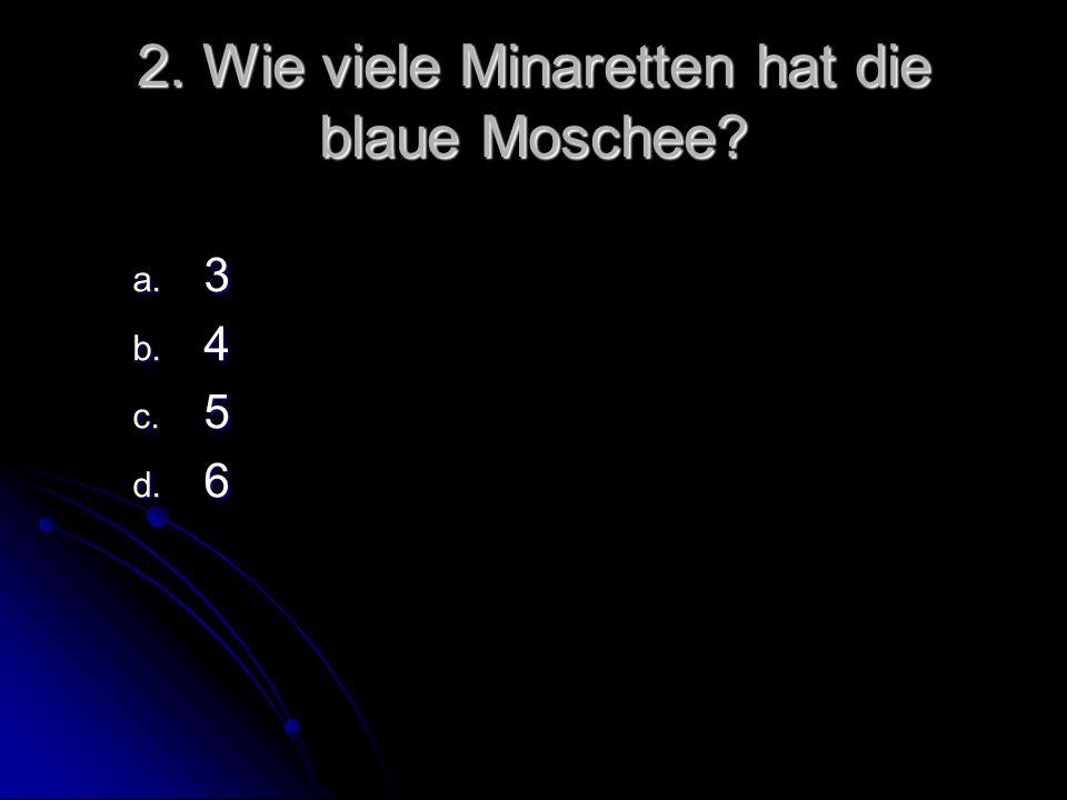 2. Wie viele Minaretten hat die blaue Moschee