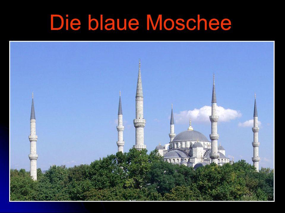 Die blaue Moschee Istanbul - Referat Sonntag, 23. April 2017