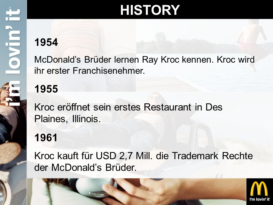 HISTORY 1954. McDonald's Brüder lernen Ray Kroc kennen. Kroc wird ihr erster Franchisenehmer. 1955.