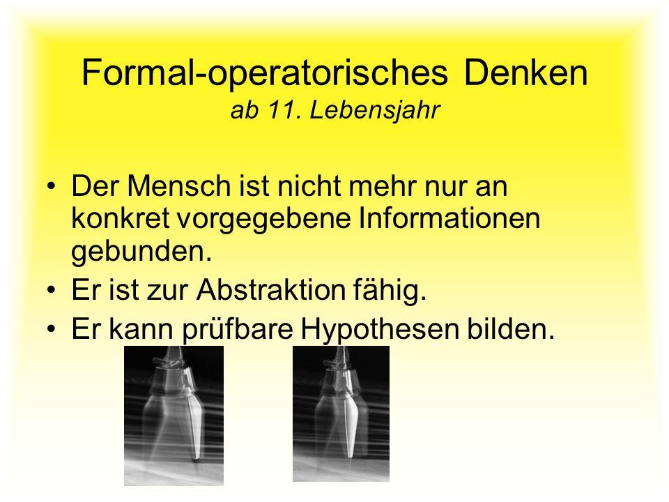 Formal-operatorisches Denken ab 11. Lebensjahr
