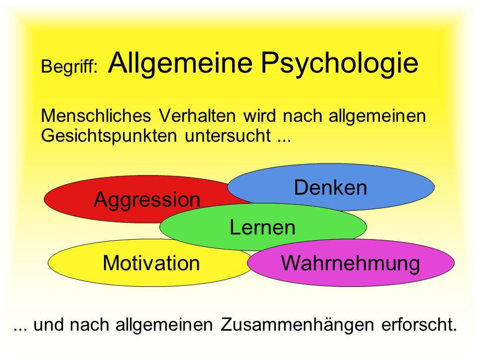 Begriff: Allgemeine Psychologie