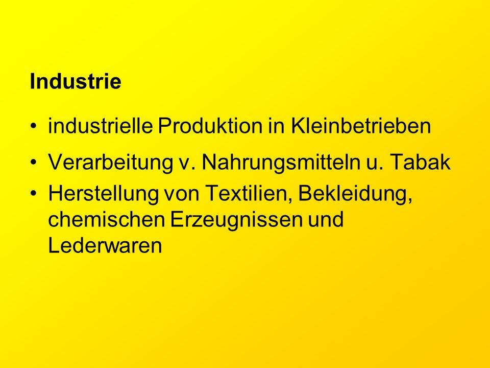 Industrie industrielle Produktion in Kleinbetrieben. Verarbeitung v. Nahrungsmitteln u. Tabak.