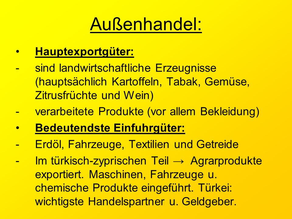 Außenhandel: Hauptexportgüter:
