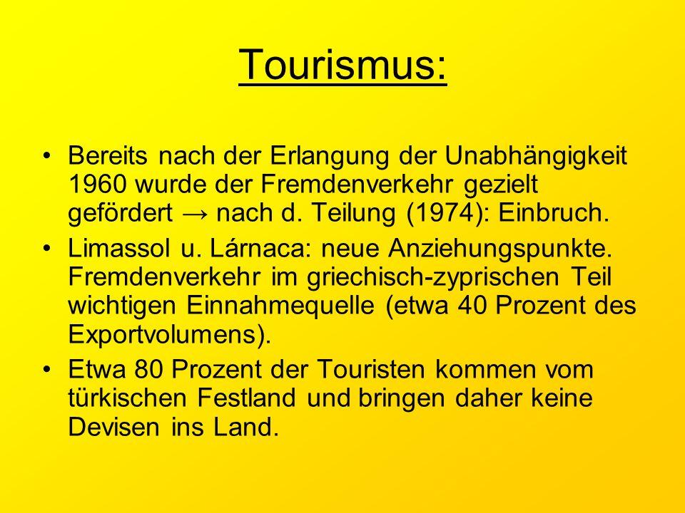 Tourismus: Bereits nach der Erlangung der Unabhängigkeit 1960 wurde der Fremdenverkehr gezielt gefördert → nach d. Teilung (1974): Einbruch.