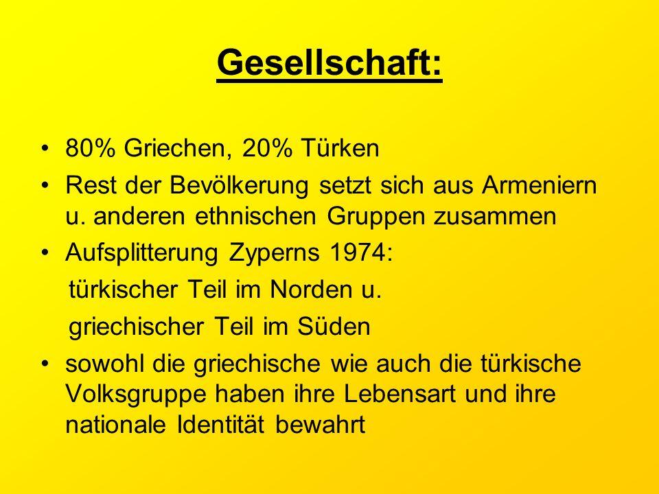 Gesellschaft: 80% Griechen, 20% Türken
