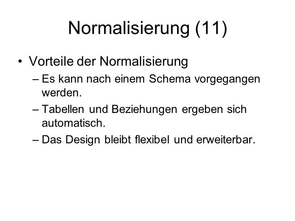 Normalisierung (11) Vorteile der Normalisierung