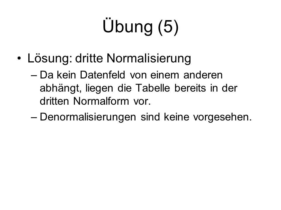 Übung (5) Lösung: dritte Normalisierung