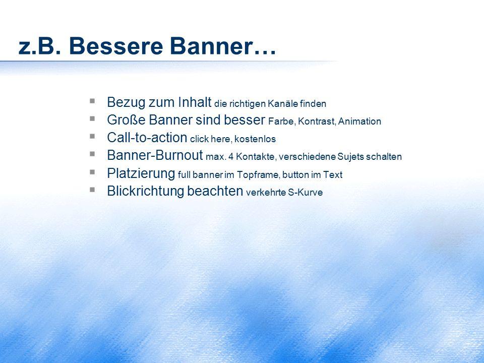 z.B. Bessere Banner… Bezug zum Inhalt die richtigen Kanäle finden