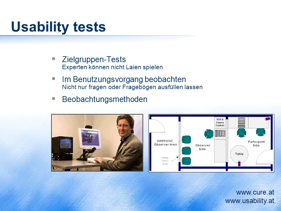 Usability tests Zielgruppen-Tests Experten können nicht Laien spielen