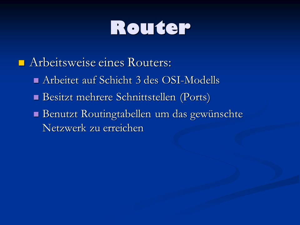 Router Arbeitsweise eines Routers: