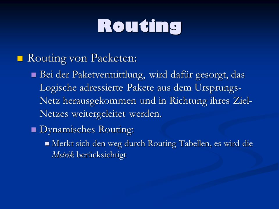 Routing Routing von Packeten: