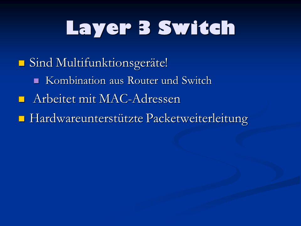 Layer 3 Switch Sind Multifunktionsgeräte! Arbeitet mit MAC-Adressen