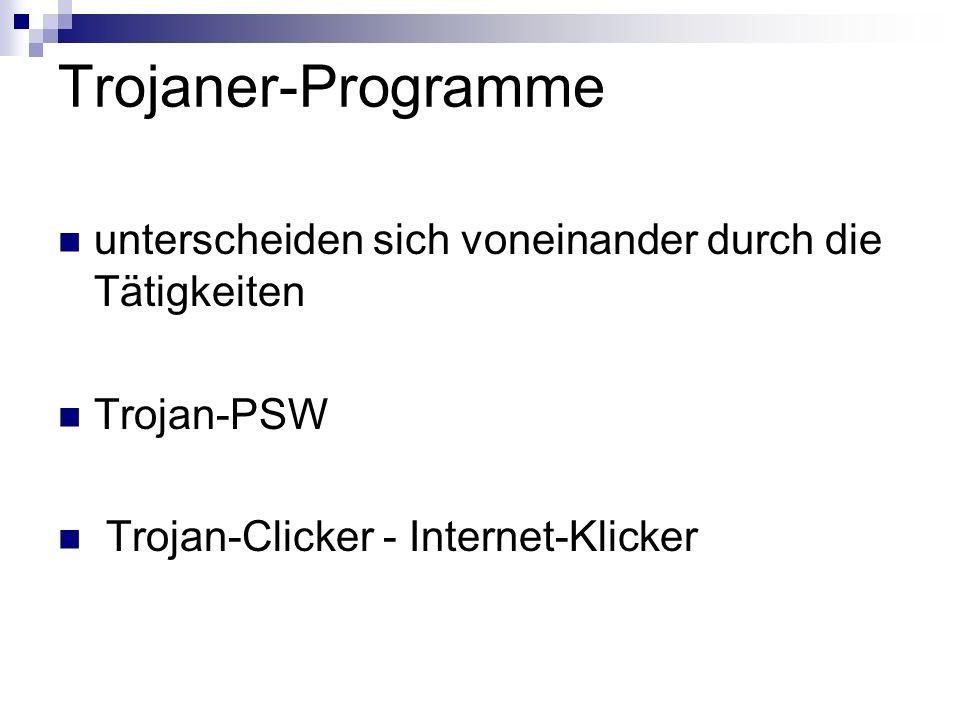 Trojaner-Programme unterscheiden sich voneinander durch die Tätigkeiten.