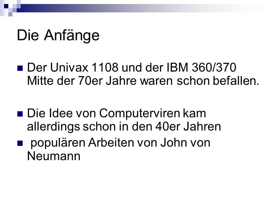 Die Anfänge Der Univax 1108 und der IBM 360/370 Mitte der 70er Jahre waren schon befallen.