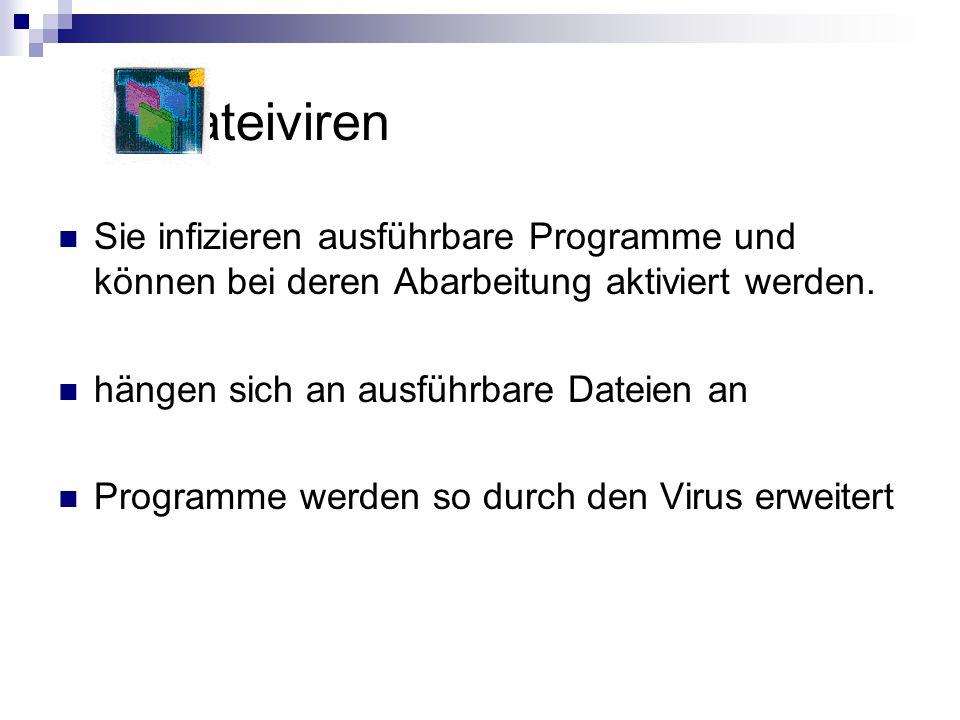 Dateiviren Sie infizieren ausführbare Programme und können bei deren Abarbeitung aktiviert werden. hängen sich an ausführbare Dateien an.