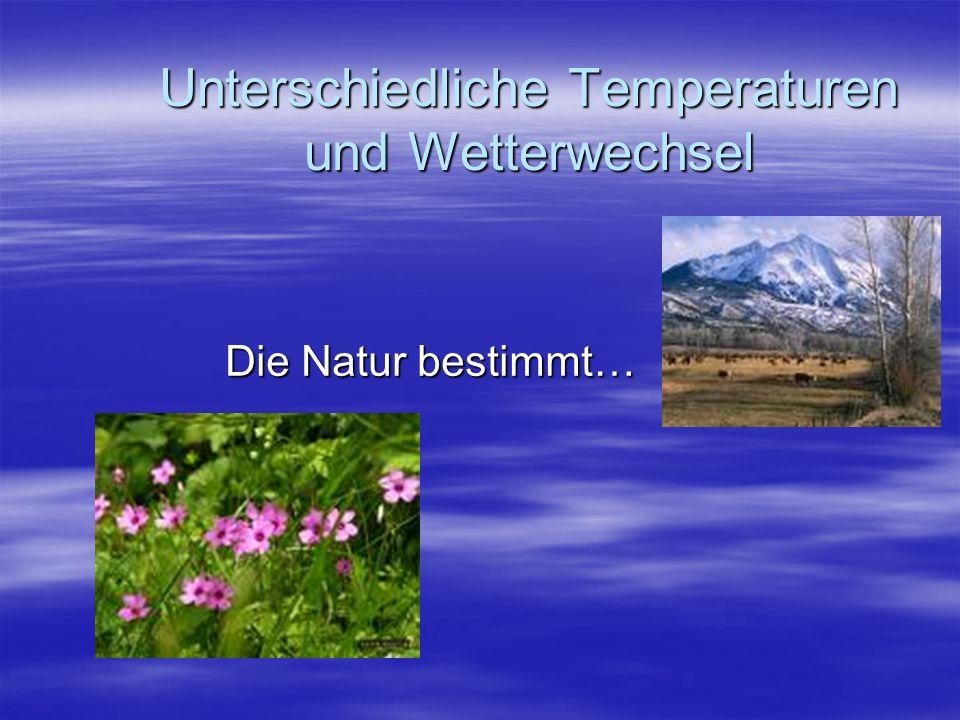 Unterschiedliche Temperaturen und Wetterwechsel
