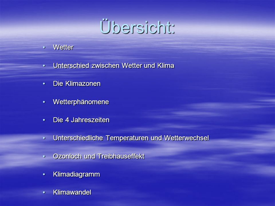 Übersicht: Wetter Unterschied zwischen Wetter und Klima Die Klimazonen