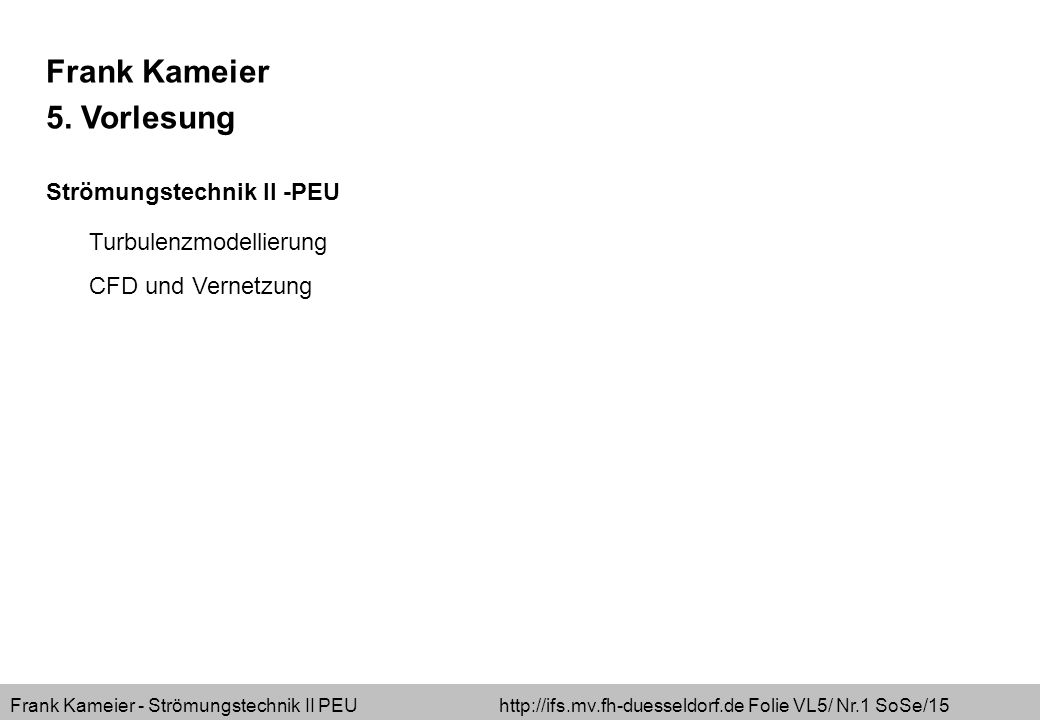 Frank Kameier 5. Vorlesung Strömungstechnik II -PEU